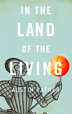 In the Land of the Living by Austin Ratner
